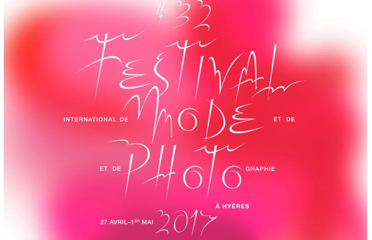 32st INTERNATIONAL FESTIVAL OF FASHION AND PHOTOGRAPHY IN HYERES